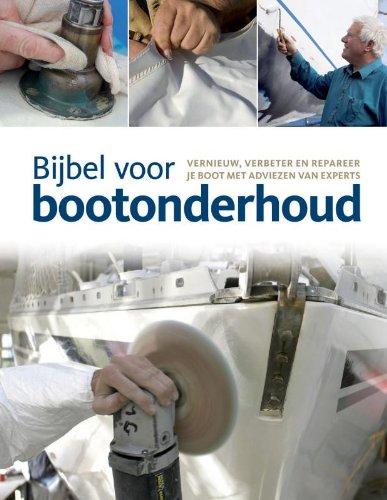Bijbel voor bootonderhoud: vernieuw, verbeter en repareer je boot met adviezen van experts