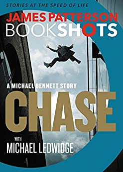 Chase: A BookShot: A Michael Bennett Story by [James Patterson]