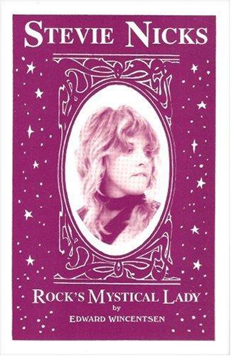 Stevie Nicks: Rock's Mystical Lady