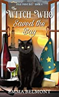 The Witch Who Saved the Bay (Pixie Point Bay Book 6): A Cozy Witch Mystery