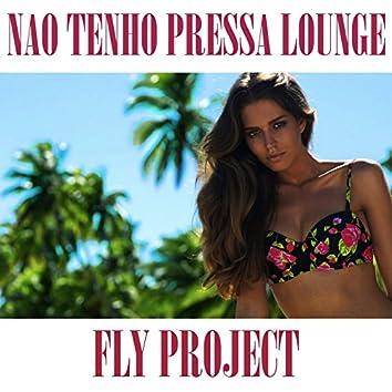 Nao Tenho Pressa (Lounge Version)