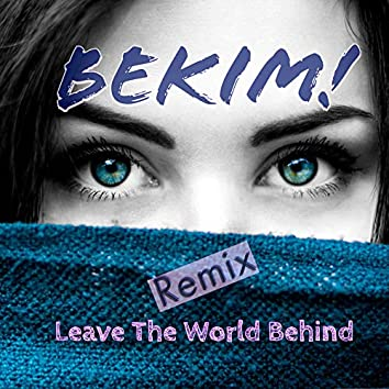Leave the World Behind (Remix)