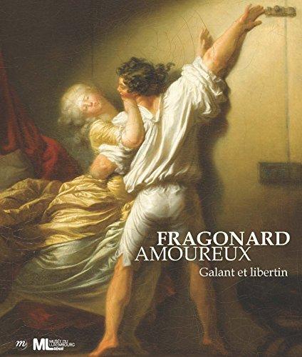 Fragonard amoureux - Expo Paris [Musee Luxembourg] 16/9/15 - 24/1/16: GALANT ET LIBERTIN