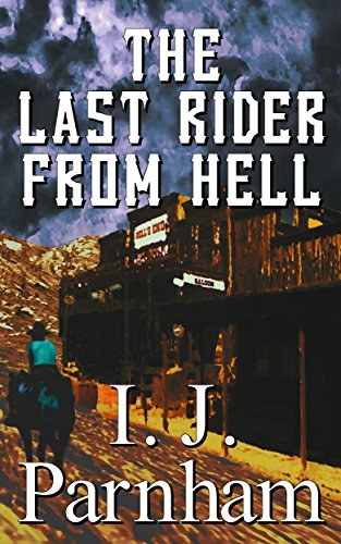 The Last Rider from Hell (Cassidy Yates Book 2) by [I. J. Parnham]