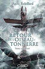 Le retour de l'oiseau-tonnerre - Tome 1 L'éveil d'Anne Robillard
