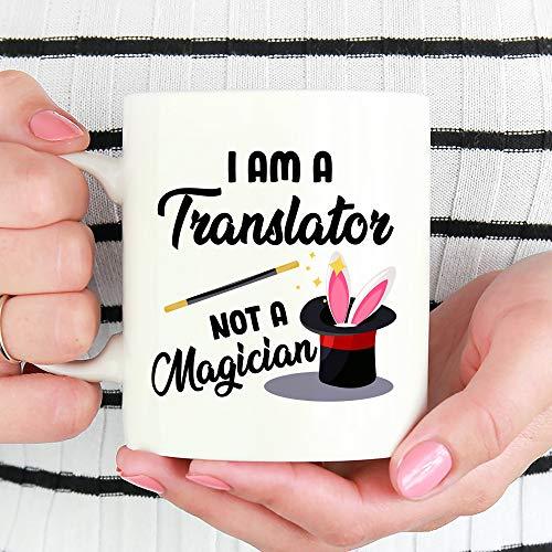 Taza traductora con texto 'I Am A Translator Not A Magician Translator Taza de café Traductor'