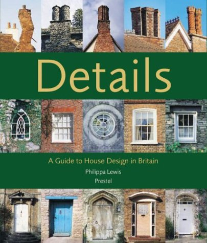 Details: A Guide to House Design in Britain