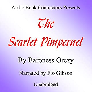 The Scarlet Pimpernel                   By:                                                                                                                                 Baroness Orczy                               Narrated by:                                                                                                                                 Flo Gibson                      Length: 8 hrs and 27 mins     1 rating     Overall 3.0