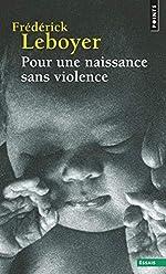 Pour une naissance sans violence de Frederick Leboyer
