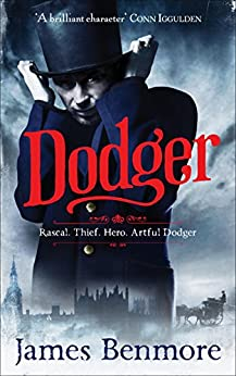 Dodger: Join the Artful Dodger on an adventure through Dickensian London by [James Benmore]
