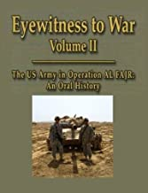 Eyewitness to War Volume II The US Army in Operation AL FAJR: An Oral History
