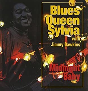 Midnight Baby by Blues Queen Sylvia (1994-08-23)