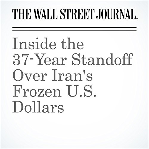 Inside the 37-Year Standoff Over Iran's Frozen U.S. Dollars audiobook cover art