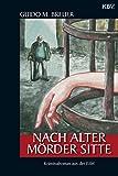 Nach alter Mörder Sitte: Kriminalroman aus der Eifel (Opa Bertold 4)