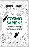 Cosmosapiens: Die Naturgeschichte des Menschen von der Entstehung des Universums bis heute (German Edition)