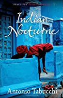 Indian Nocturne by Antonio Tabucchi(2013-05-09)