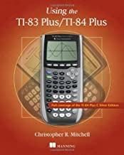 Using the TI-83 Plus/TI-84 Plus: Full Coverage of the TI-84 Plus Silver Edition