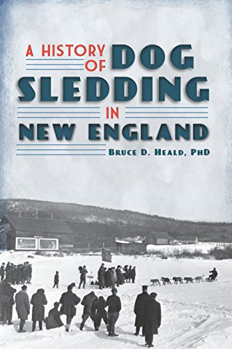 A History of Dog Sledding in New England (Sports) (English Edition)