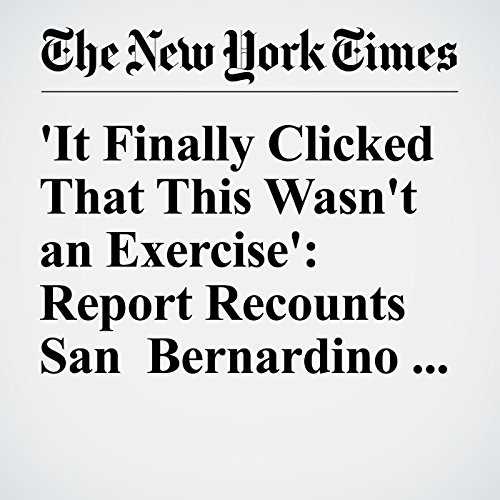 'It Finally Clicked That This Wasn't an Exercise': Report Recounts San Bernardino Shooting cover art