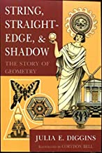 String, Straightedge, and Shadow The Story of Geometry