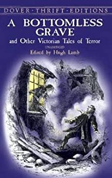 A Bottomless Grave  and Other Victorian Tales of Terror  Dover Thrift Editions
