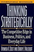 Thinking Strategically: The Competitive Edge in Business, Politics, and Everyday Life (Norton Paperback) by Avinash K. Dixit (1993-04-17)