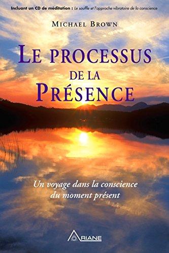 puissant Processus de présence: un voyage pour présenter la conscience