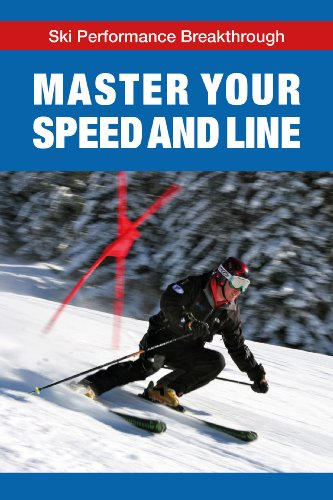 Master Your Speed and Line (Ski Performance Breakthrough) (English Edition)