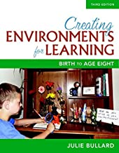 Creating Environments for Learning: Birth to Age Eight, with Enhanced Pearson eText - Access Card Package (3rd Edition) (What's New in Early Childhood Education) by Julie Bullard(2016-01-25)
