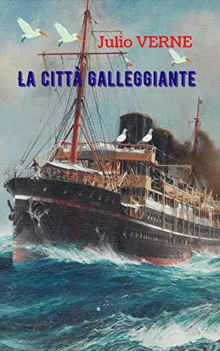 La città galleggiante: Eventi incredibili in un viaggio raro