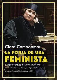 La forja de una feminista: Artículos periodísticos par Clara Campoamor