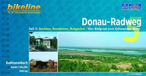 Donau - Radweg 5 Belgrad - Schwarzen Meer (2018): Teil 5: Serbien, Rumänien, Bulgarien - Von Belgrad zum Schwarzen Meer, 1 :120.000, 1.400 km