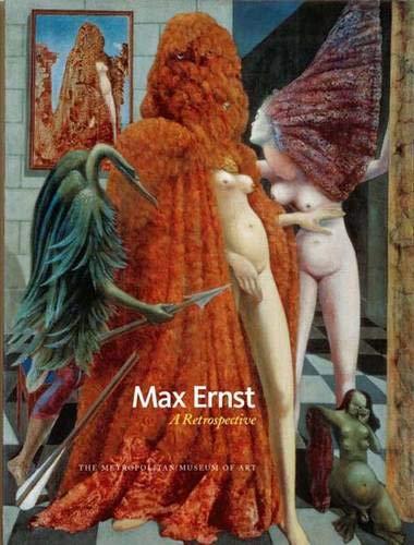 Max Ernst: A Retrospective (Metropolitan Museum of Art Publications)