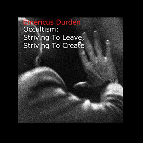 Occultism: Striving to Leave, Striving to Create cover art