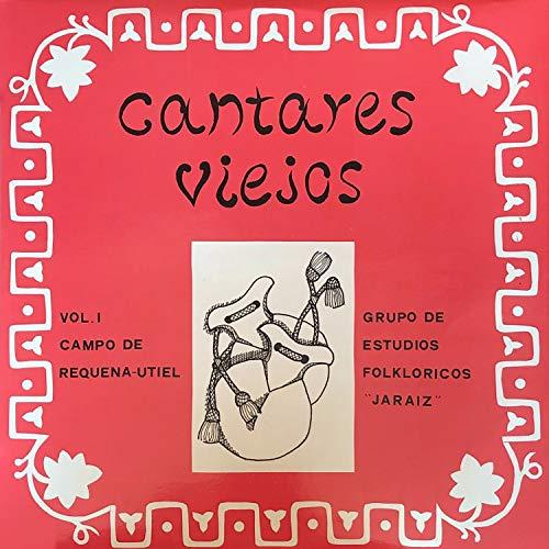 Campo de Requena-Utiel: Cantares Viejos, Vol. 1