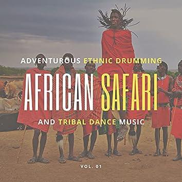 African Safari - Adventurous Ethnic Drumming And Tribal Dance Music, Vol. 01