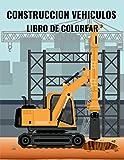 Construccion Vehiculos Libro De Colorear: Libro para colorear para niños pequeños con camiones, grúas, tractores, excavadoras, camiones de volteo y ... edad preescolar de 2 a 4 años, de 4 a 8 años