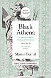 Black Athena: The Afroasiatic Roots of Classical Civilation Volume III: The Linguistic Evidence (Volume 3)