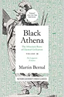 Black Athena: The Afroasiatic Roots of Classical Civilation; the Linguistic Evidence
