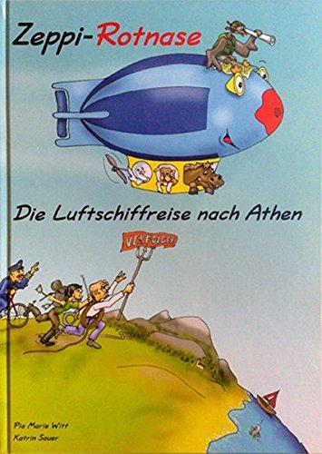 Zeppi-Rotnase: Die Luftschiffreise nach Athen