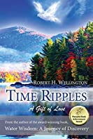 Time Ripples: A Gift of Love