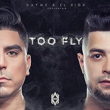 Dayme y el High Presentan: Too Fly