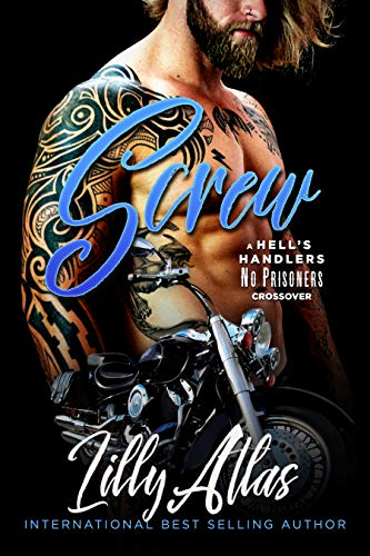 Screw: A Hell's Handlers/No Prisoners Crossover (Hell's Handlers MC Book 8) (English Edition)