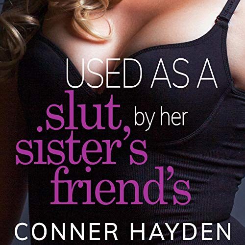 Used as a Slut by Her Sister's Friends Titelbild