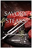 Savory Steaks: Appetizing Steak Recipes for Beginners