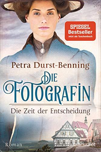 Die Fotografin - Die Zeit der Entscheidung: Roman (Fotografinnen-Saga, Band 2)