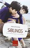 Siblings. Essere fratelli di ragazzi con disabilità