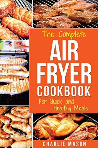 Air fryer cookbook: For Quick and Healthy Meals