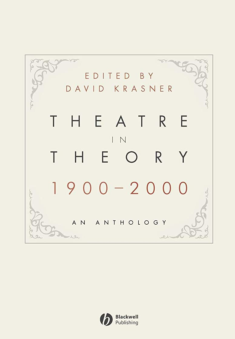 Theatre in Theory 1900-2000: An Anthology