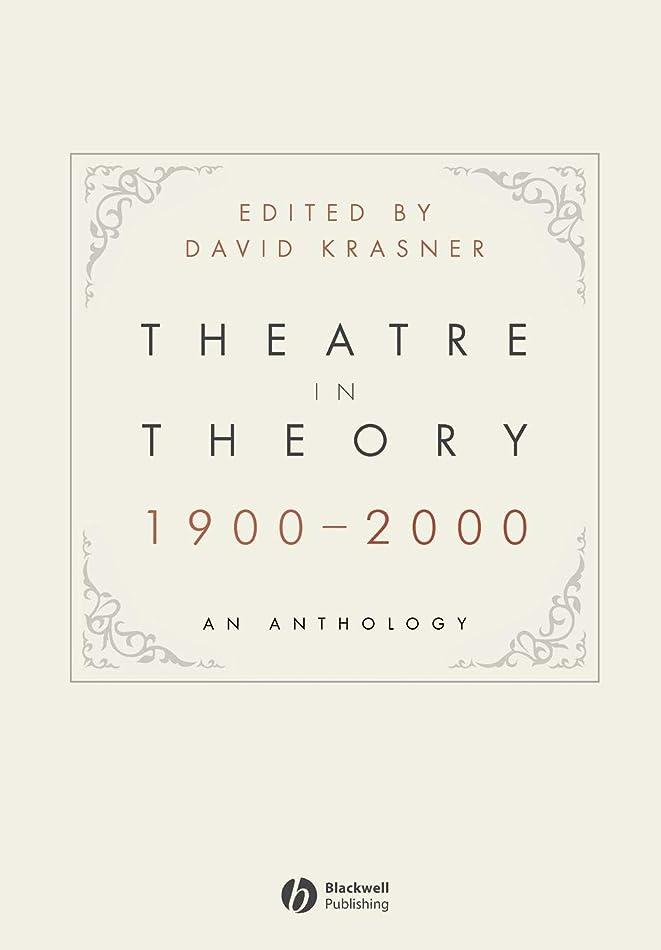 鈍いフォーラムどこでもTheatre in Theory 1900-2000: An Anthology
